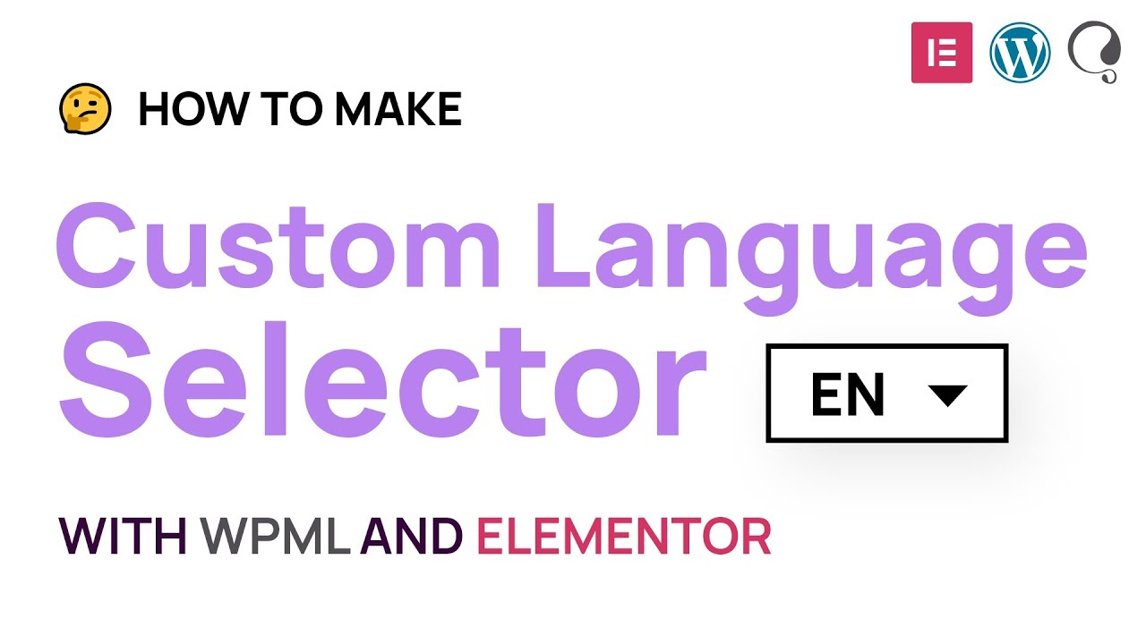 How to make a custom language selector with Elementor, WordPress and WPML